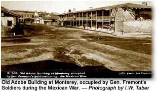 I.W. Taber photo of adobe at Monterey occupied by Fremont's soldiers during the Mexican War
